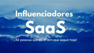 Influenciadores SaaS: 52 pessoas que você tem que seguir hoje!