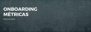 Como criar e mediar suas ações de Onboarding!
