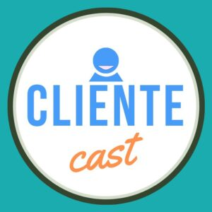 #2 Cliente Cast — A Cultura do Sucesso