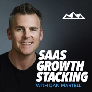 saas growth stacking with dan martell
