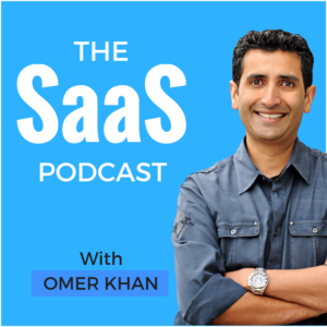 the saas podcast with omer khan